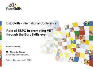 Esto Skills-  International Conference Role of ESPO in promoting VET  through the EuroSkills event