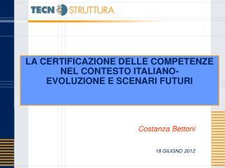 LA CERTIFICAZIONE DELLE COMPETENZE  NEL CONTESTO ITALIANO-  EVOLUZIONE E SCENARI FUTURI