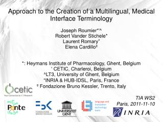 Approach to the Creation of a Multilingual, Medical Interface Terminology Joseph Roumier*'^