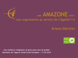 ASBL AMAZONE VZW  : une organisation au service de l'égalité f/h Ariane Dierickx