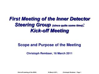 First Meeting of the Inner Detector Steering Group  (since quite some time) : Kick-off Meeting