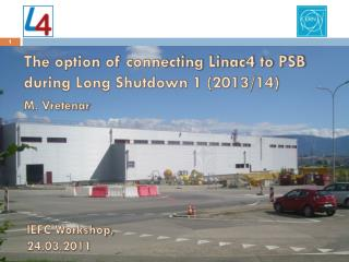 The option of connecting Linac4 to PSB during Long Shutdown 1 (2013/14)