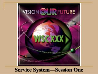 Service System—Session One