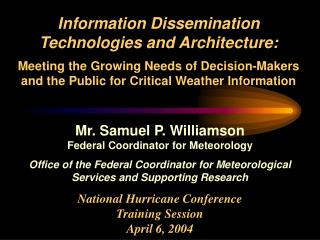 Mr. Samuel P. Williamson Federal Coordinator for Meteorology