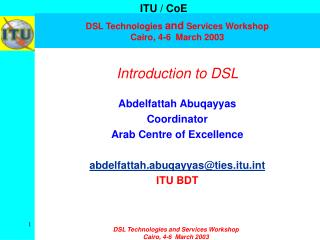 DSL Technologies  and  Services Workshop Cairo, 4-6  March 2003