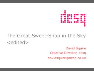 The Great Sweet-Shop in the Sky <edited>