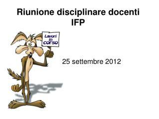 Riunione disciplinare docenti IFP