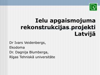Ielu apgaismojuma rekonstrukcijas projekti Latvijā