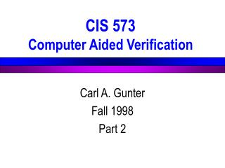 CIS 573 Computer Aided Verification