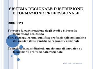 SISTEMA REGIONALE D'ISTRUZIONE E FORMAZIONE PROFESSIONALE