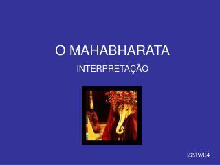 O MAHABHARATA INTERPRETA��O