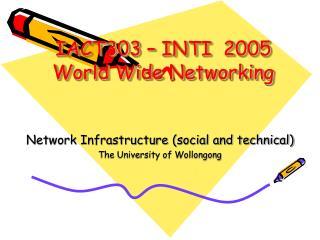 IACT303 – INTI  2005  World Wide Networking