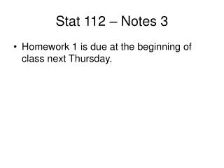 Stat 112 – Notes 3