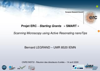 Projet ERC  –  Starting Grants    « SMART » Scanning Microscopy using Active Resonating nanoTips
