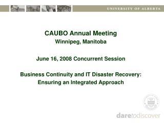 CAUBO Annual Meeting  Winnipeg, Manitoba June 16, 2008 Concurrent Session