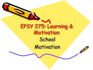 EPSY 275: Learning & Motivation