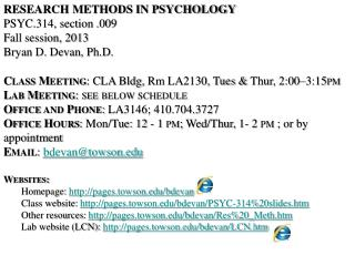 Research Methods in psychology PSYC.314, section .009 Fall session, 2013 Bryan D. Devan, Ph.D.