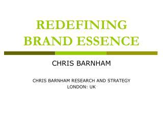 REDEFINING BRAND ESSENCE