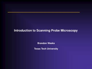 Introduction to Scanning Probe Microscopy