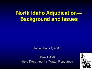 North Idaho Adjudication� Background and Issues