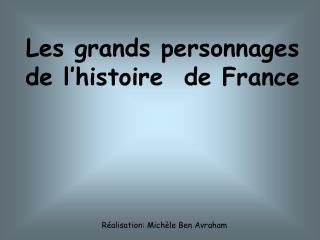Les grands personnages de l�histoire  de France