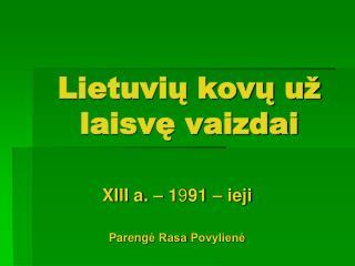 Lietuvių kovų už laisvę vaizdai