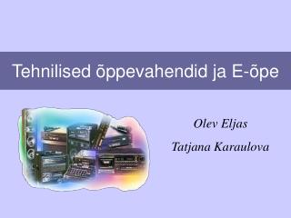 Tehnilised õppevahendid ja E-õpe