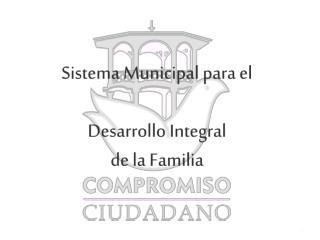 Sistema Municipal  para el  Desarrollo Integral  de la Familia