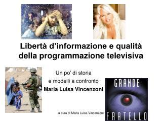 Libertà d'informazione e qualità della programmazione televisiva