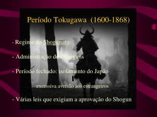 Período Tokugawa  (1600-1868)