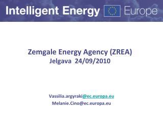 Zemgale  Zemgale Energy Agency (ZREA) Jelgava  24/09/2010