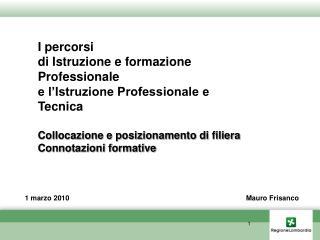 I percorsi  di Istruzione e formazione Professionale   e l�Istruzione Professionale e Tecnica