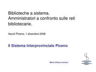 Il Sistema Interprovinciale Piceno Maria Chiara Leonori