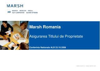 Marsh Romania Asigurarea Titlului de Proprietate Conferinta Nationala ALB 23.10.2008