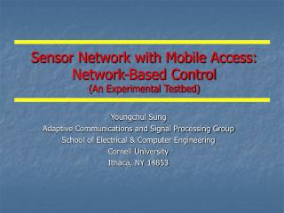 Sensor Network with Mobile Access: Network-Based Control ( An Experimental Testbed)