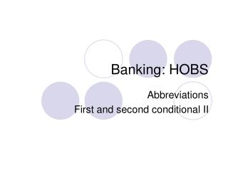 Banking: HOBS