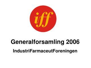 Generalforsamling 2006 IndustriFarmaceutForeningen