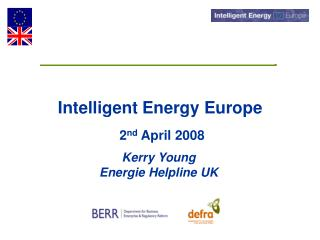 Intelligent Energy Europe 2 nd  April 2008