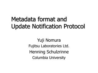 Metadata format and Update Notification Protocol