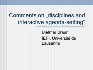 "Comments on ""disciplines and interactive agenda-setting"""