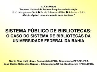 SISTEMA P�BLICO DE BIBLIOTECAS:  O CASO DO SISTEMA DE BIBLIOTECAS DA UNIVERSIDADE FEDERAL DA BAHIA