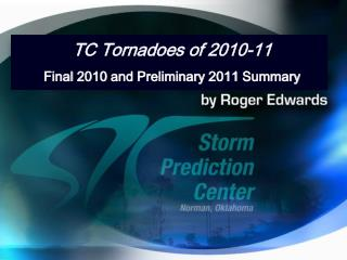 TC Tornadoes of 2010-11 Final 2010 and Preliminary 2011 Summary