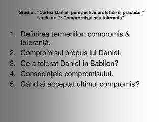 Definirea termenilor: compromis & toleran ţă. Compromisul propus lui Daniel.
