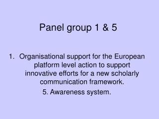 Panel group 1 & 5