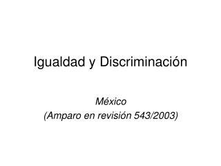 Igualdad y Discriminaci ó n