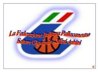 La Federazione Italiana Pallacanestro Settore Giovanile - Mini Arbitri