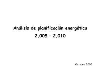 An lisis de planificaci n energ tica 2.005   2.010