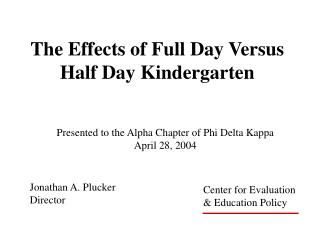The Effects of Full Day Versus Half Day Kindergarten