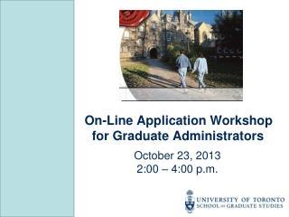 On-Line Application Workshop for Graduate Administrators
