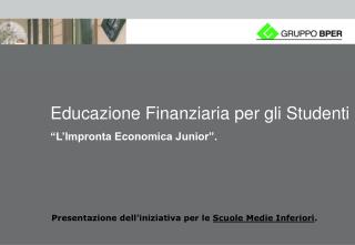 """Educazione Finanziaria per gli Studenti """"L'Impronta Economica Junior""""."""